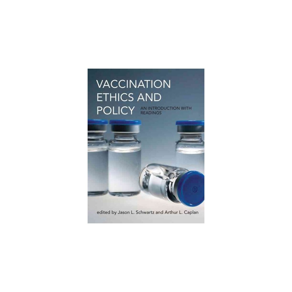 Vaccination Ethics and Policy : An Introduction with Readings (Hardcover)
