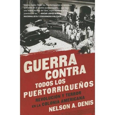 Guerra Contra Todos Los Puertorriqueños - by  Nelson A Denis (Paperback) - image 1 of 1