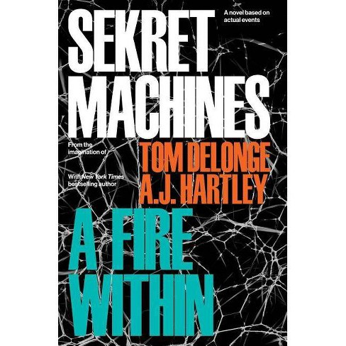 Sekret Machines Book 2: A Fire Within - by  Tom Delonge & Aj Hartley (Hardcover) - image 1 of 1