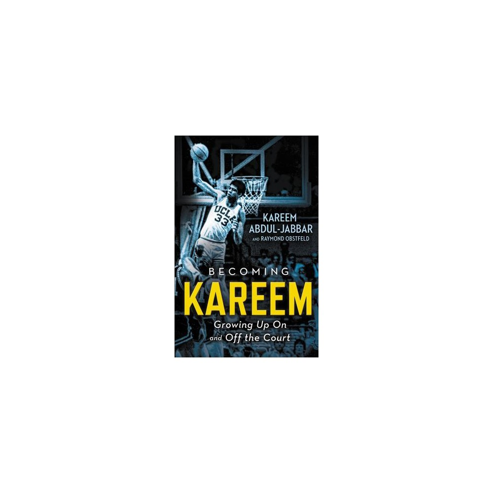 Becoming Kareem : Growing Up on and Off the Court - Reprint (Paperback)