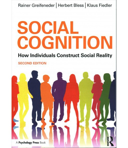 Social Cognition : How Individuals Construct Social Reality (Paperback) (Rainer Greifeneder & Herbert - image 1 of 1