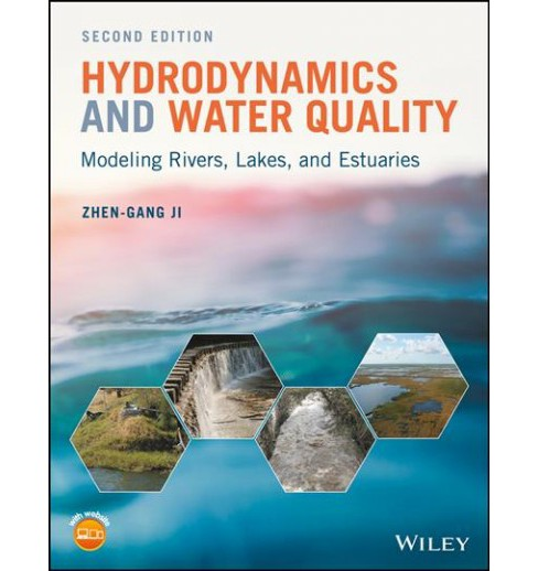 Hydrodynamics and Water Quality : Modeling Rivers, Lakes, and Estuaries -  by Zhen-gang Ji (Hardcover) - image 1 of 1