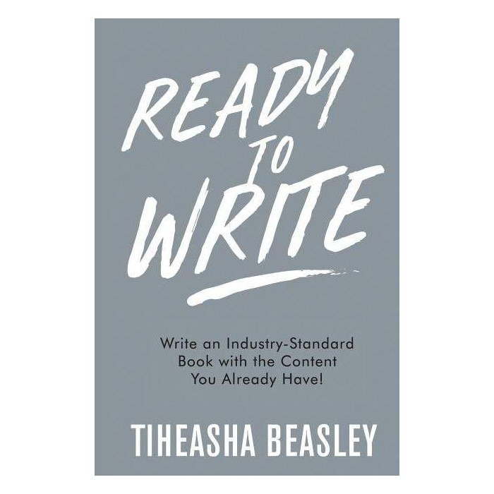 Ready to Write - (Expand Your Brand Workbook) 3 Edition by  Tiheasha D Beasley (Paperback) - image 1 of 1