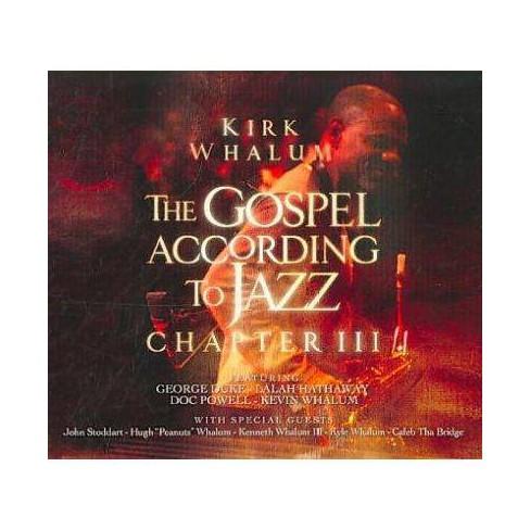 Kirk Whalum - The Gospel According To Jazz Chapter Iii (CD) - image 1 of 1