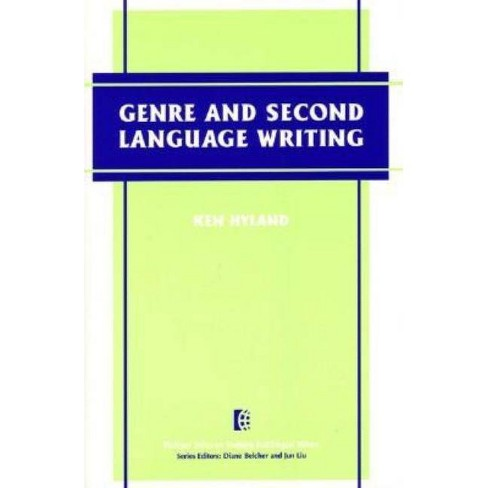 Genre and Second Language Writing - (Michigan Series on Teaching Multilingual Writers) by  Ken Hyland - image 1 of 1