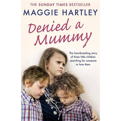 Denied a Mummy - by  Maggie Hartley (Paperback) - image 1 of 1