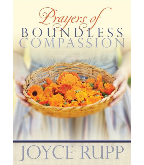 Prayers of Boundless Compassion -  by Joyce Rupp (Paperback) - image 1 of 1