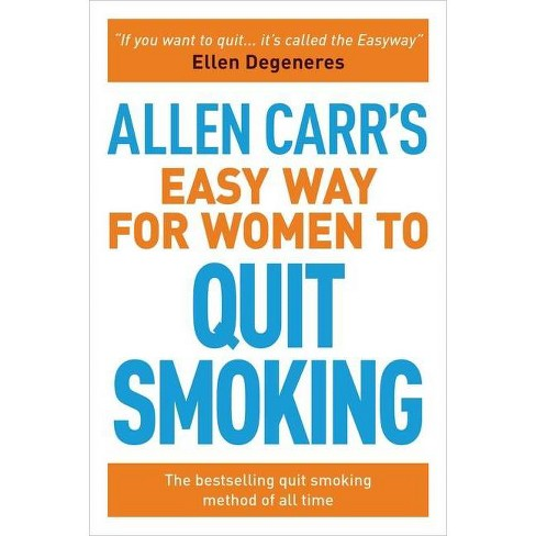Allen Carr's Easy Way for Women to Quit Smoking - (Allen Carr's Easyway) (Paperback) - image 1 of 1