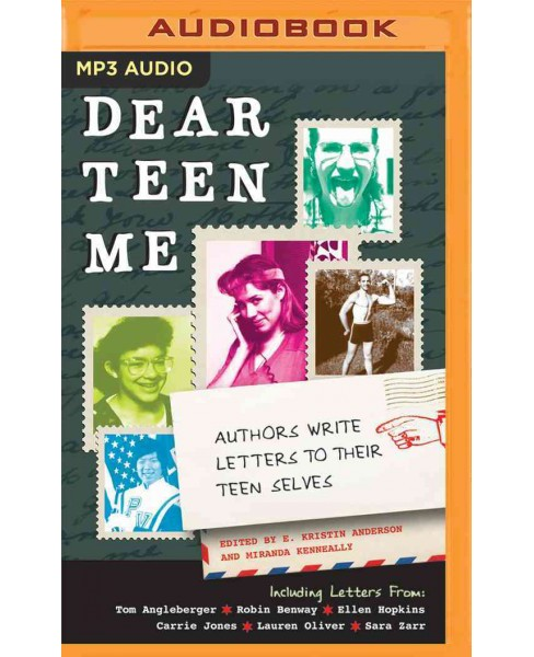 Dear Teen Me : Authors Write Letters to Their Teen Selves (MP3-CD) (E. Kristin Anderson) - image 1 of 1