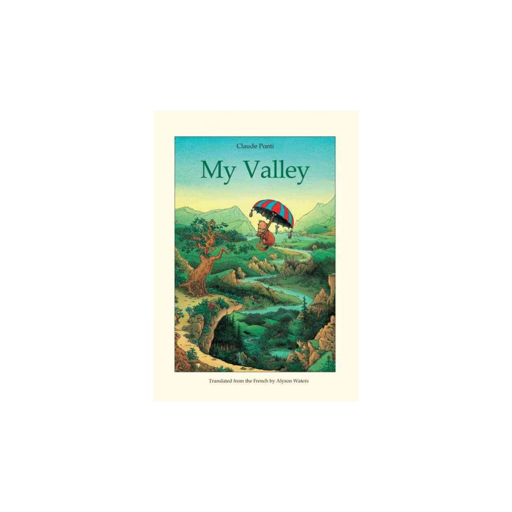 My Valley (Hardcover) (Claude Ponti)