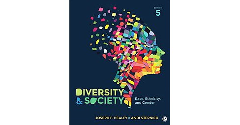 Diversity and Society : Race, Ethnicity, and Gender (Paperback) (Joseph F. Healey & Andrea Stepnick) - image 1 of 1