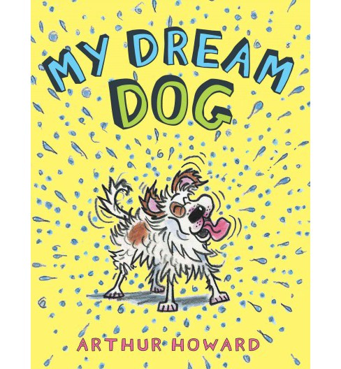 My Dream Dog (School And Library) (Arthur Howard) - image 1 of 1