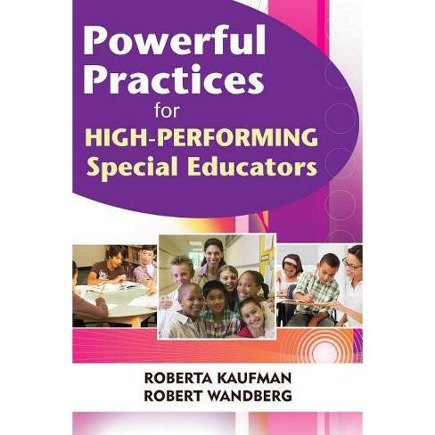 Powerful Practices for High-Performing Special Educators - by  Robert Kaufman & Robert Wandberg - image 1 of 1