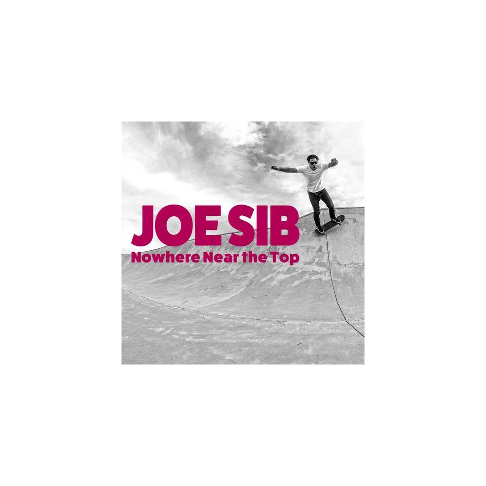 Joe Sib - Nowhere Near The Top (Vinyl)