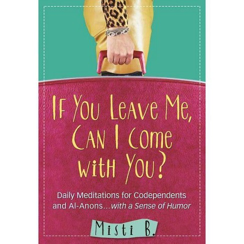 If You Leave Me, Can I Come with You? - by  Misti B (Paperback) - image 1 of 1