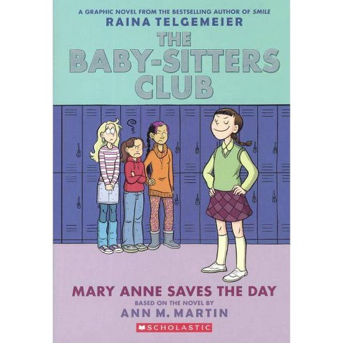 Mary Anne Saves the Day - (Baby-Sitters Club Graphix) by  Raina Telgemeier (Hardcover) - image 1 of 1