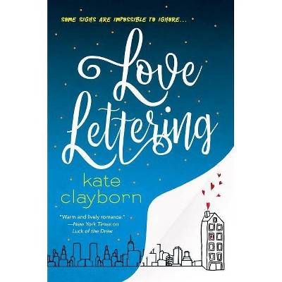 Love Lettering - by Kate Clayborn (Paperback)