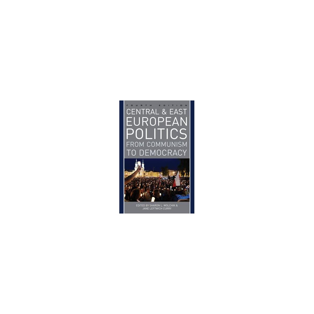 Central and East European Politics : From Communism to Democracy - 4 (Hardcover)