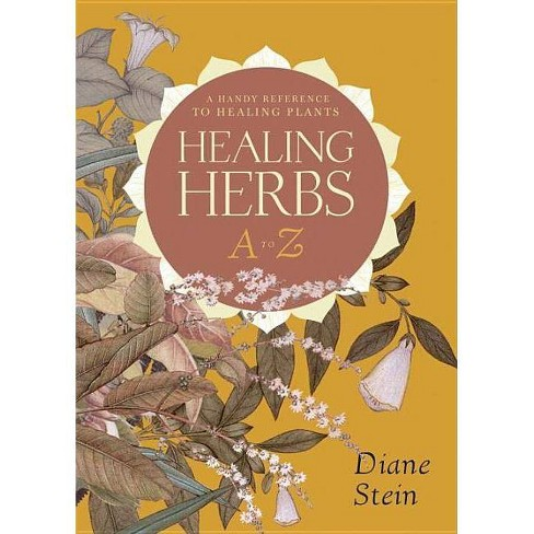 Healing Herbs A to Z - by  Diane Stein (Paperback) - image 1 of 1