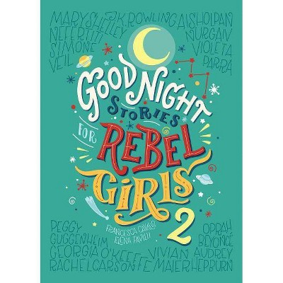 Good Night Stories for Rebel Girls 2 - by Elena Favilli & Francesca Cavallo (Hardcover)