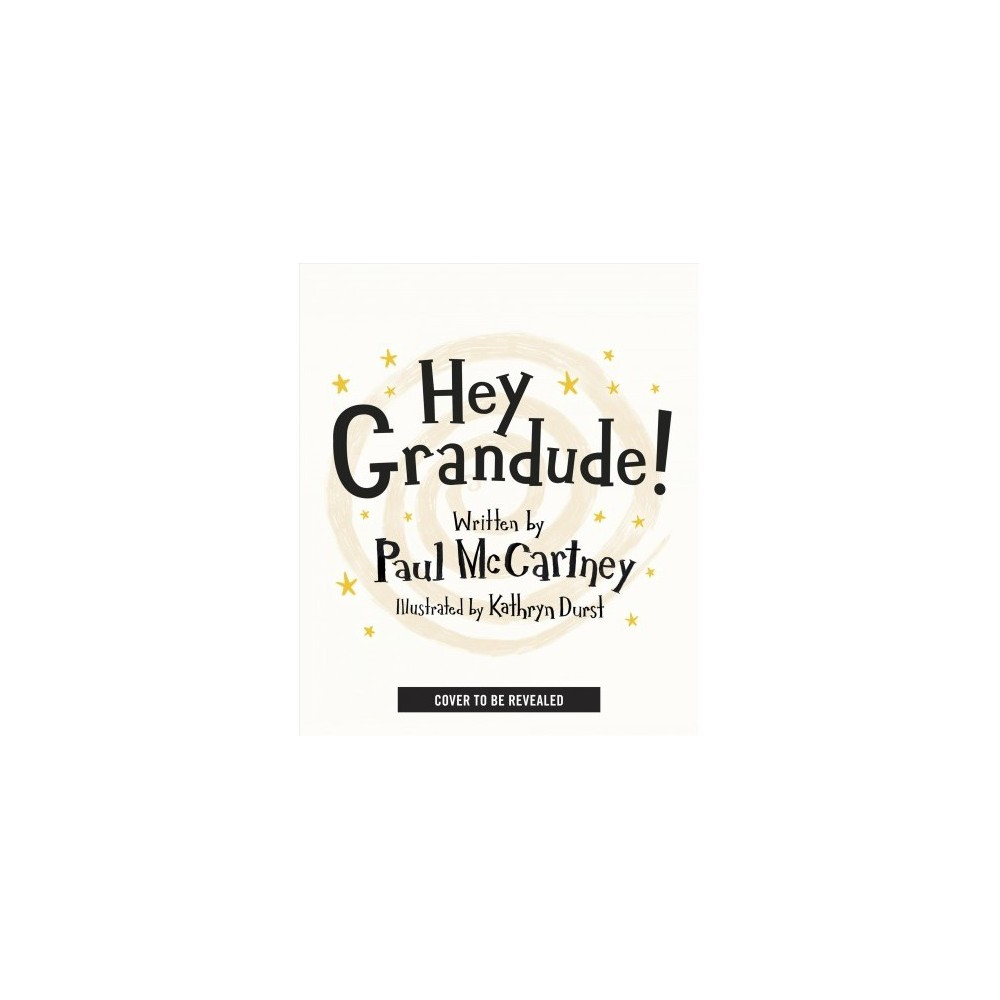 Hey Grandude! - by Paul McCartney (Hardcover)