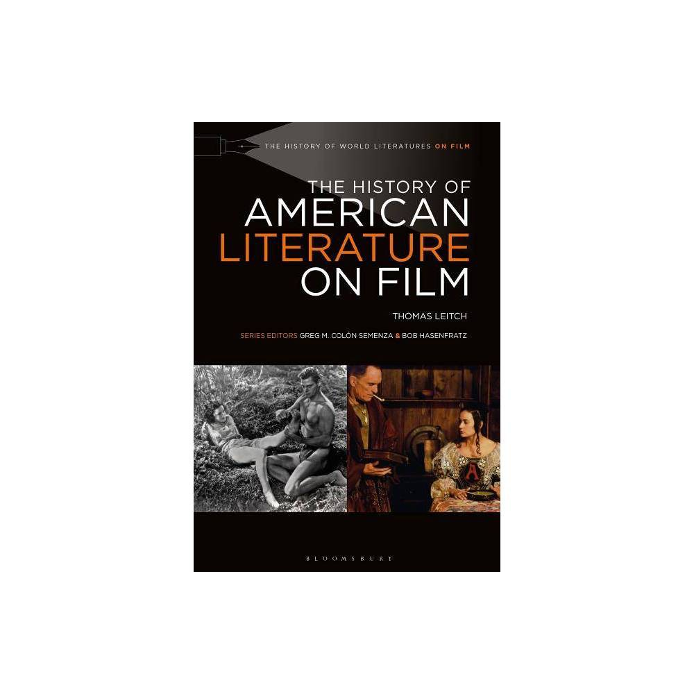 The History of American Literature on Film - (History of World Literatures on Film) by Thomas Leitch