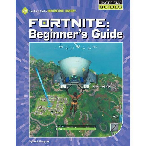 Fortnite: Beginner's Guide - (21st Century Skills Innovation Library: Unofficial Guides) (Paperback) - image 1 of 1