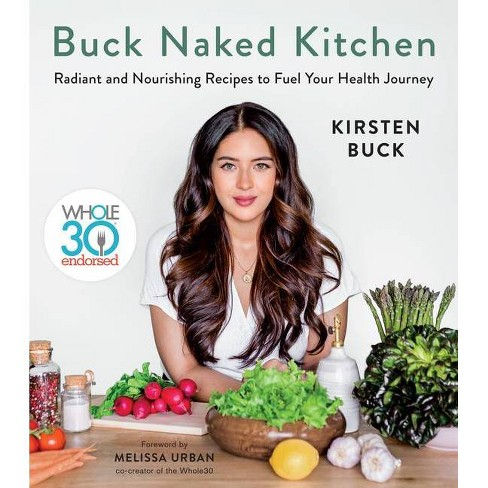 Buck Naked Kitchen - by  Kirsten Buck (Hardcover) - image 1 of 1