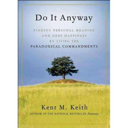 Do It Anyway - by  Kent M Keith (Paperback) - image 1 of 1