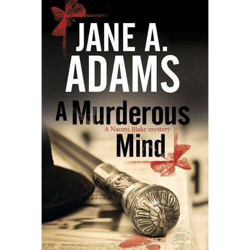 A Murderous Mind - (Naomi Blake Mystery) by  Jane A Adams (Hardcover) - image 1 of 1