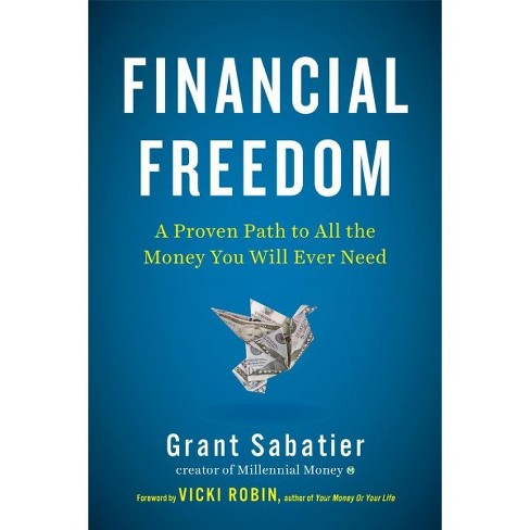 Financial Freedom : A Proven Path to All the Money You Will Ever Need -  by Grant Sabatier (Hardcover) - image 1 of 1