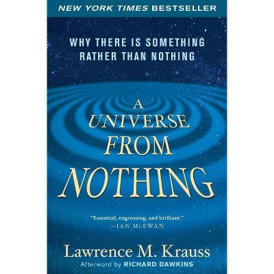 A Universe from Nothing - by  Lawrence M Krauss (Paperback)