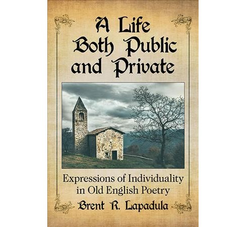 Life Both Public and Private : Expressions of Individuality in Old English Poetry -  (Paperback) - image 1 of 1