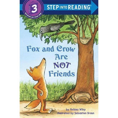 Fox and Crow Are Not Friends - (Step Into Reading) by  Melissa Wiley (Paperback)
