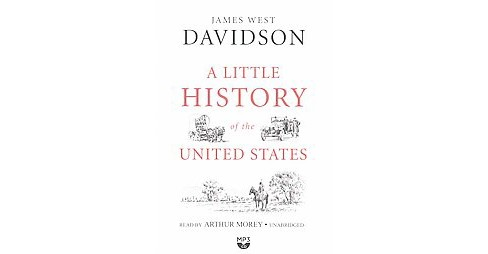 Little History of the United States : Library Edition (Unabridged) (MP3-CD) (James West Davidson) - image 1 of 1