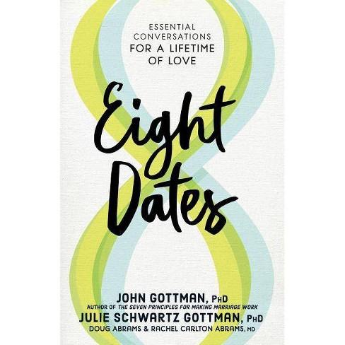 Eight Dates - by  John Gottman & Julie Schwartz Gottman & Doug Abrams & Rachel Carlton Abrams - image 1 of 1