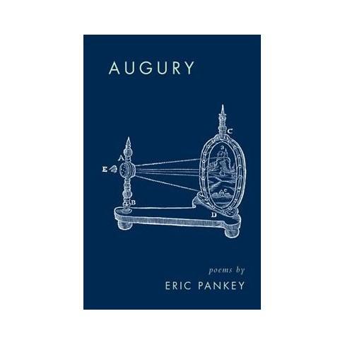 Augury Poems By Eric Pankey Paperback Target
