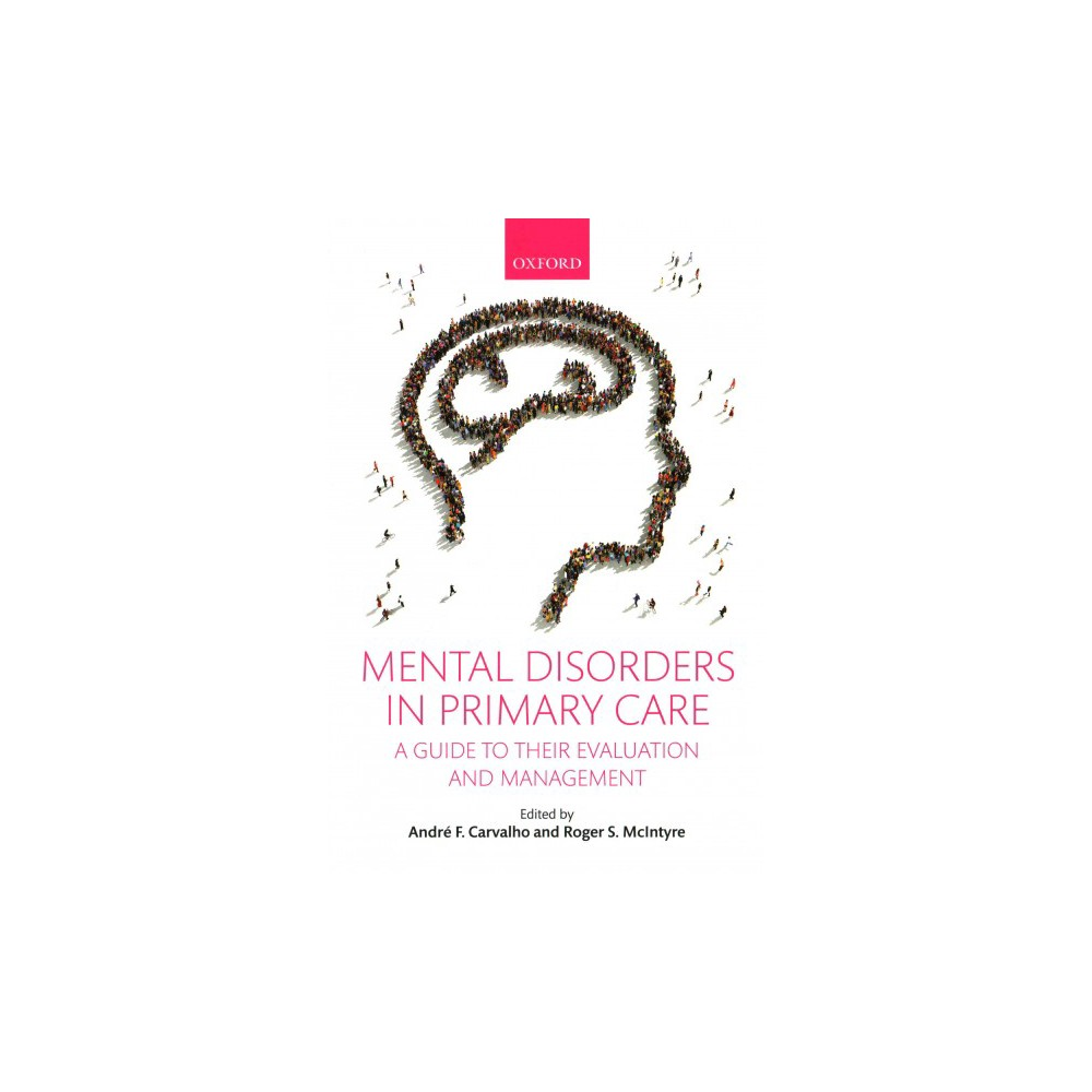 Mental Disorders in Primary Care : A Guide to Their Evaluation and Management (Paperback)