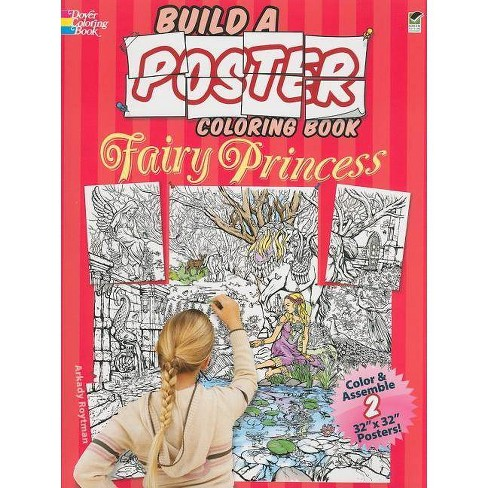 Build a Poster Coloring Book--Fairy Princess - (Build a Poster Coloring Books) by  Arkady Roytman - image 1 of 1