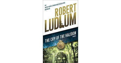 Cry of the Halidon (Reprint) (Paperback) (Robert Ludlum) - image 1 of 1