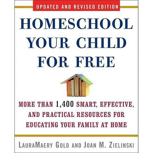 Homeschool Your Child for Free - 2 Edition by  Lauramaery Gold & Joan M Zielinski (Paperback) - image 1 of 1