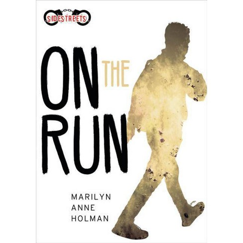 On the Run - (Lorimer SideStreets) by  Marilyn Anne Holman (Hardcover) - image 1 of 1