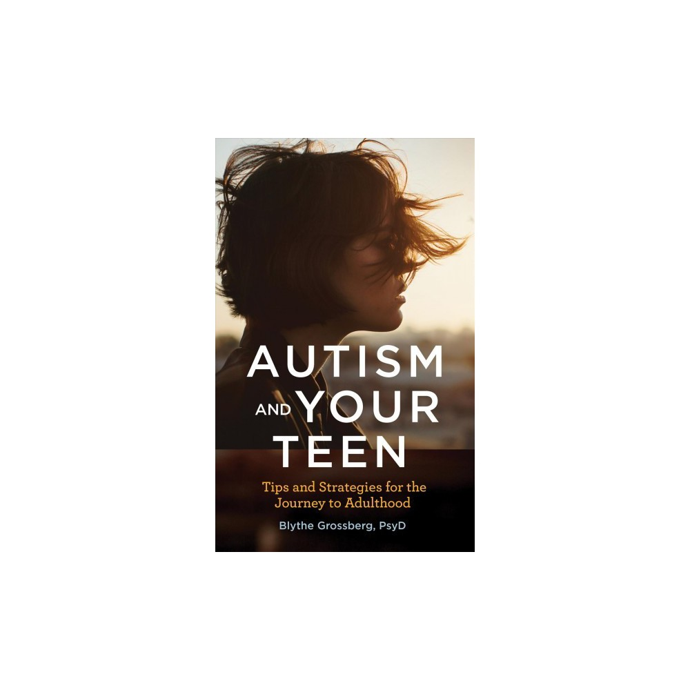 Autism and Your Teen : Tips and Strategies for the Journey to Adulthood - 1 (Paperback)