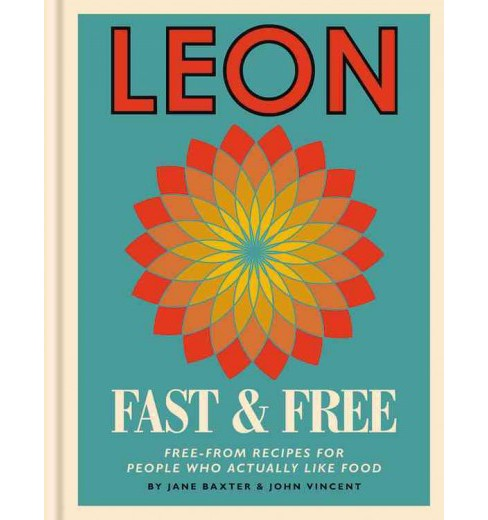 Leon : Fast & Free: Free-From Recipes for People Who Really Like Food (Hardcover) (Jane Baxter & John - image 1 of 1