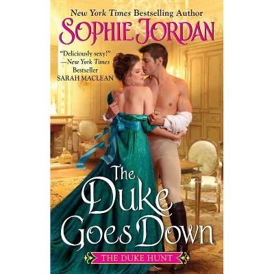 The Duke Goes Down - (Duke Hunt) by Sophie Jordan (Paperback)