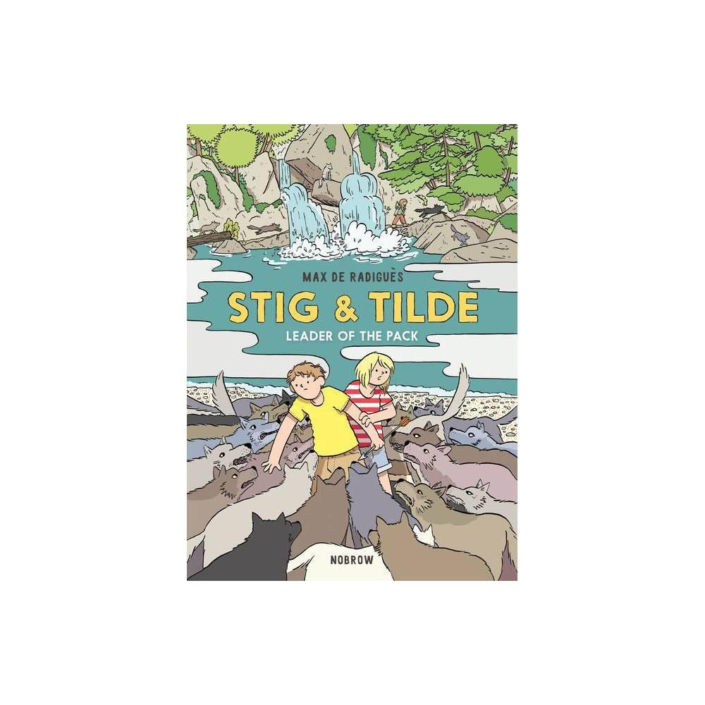 Stig Tilde Leader Of The Pack Stig And Tilde By Max De Radigu S Paperback