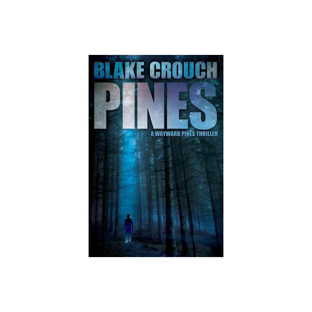 Pines Wayward Pines By Blake Crouch Paperback