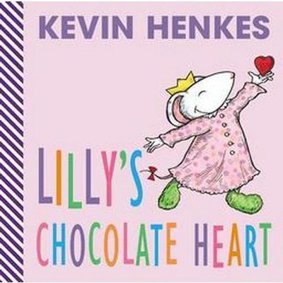Lilly's Chocolate Heart - by  Kevin Henkes (Board Book)
