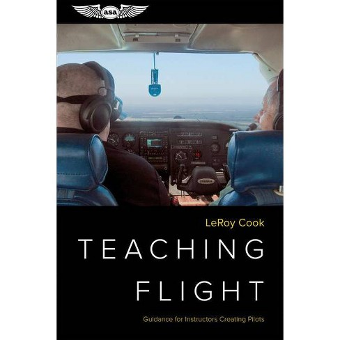 Teaching Flight - by  LeRoy Cook (Paperback) - image 1 of 1