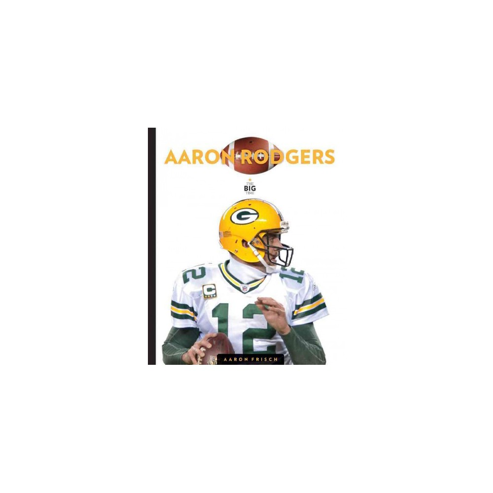 Aaron Rodgers ( Big Time) (Paperback)
